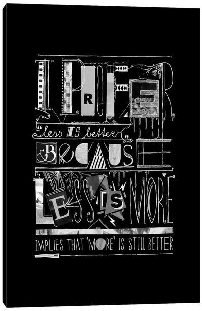 Less Is Better Canvas Art Print