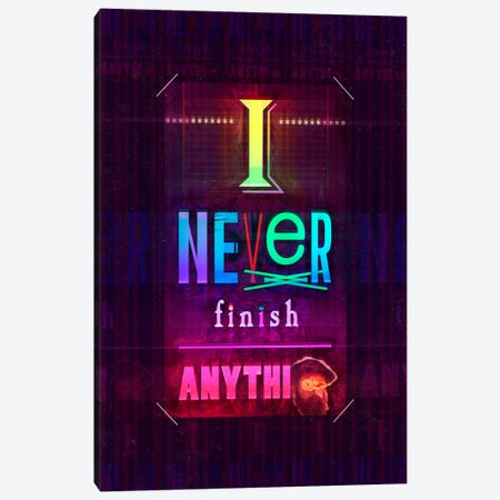 I Never Finish Anything Canvas Print #11691} by Ruud van Eijk Canvas Wall Art