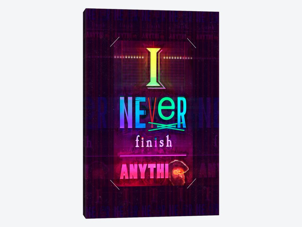 I Never Finish Anything by Ruud van Eijk 1-piece Canvas Art