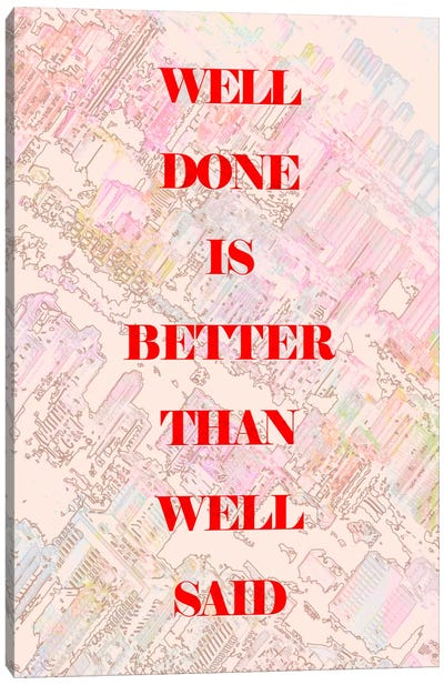 Well Done Canvas Art Print