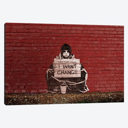 Keep Your Coins. I Want Change By Meek Canvas Print #2064} by Banksy Art Print