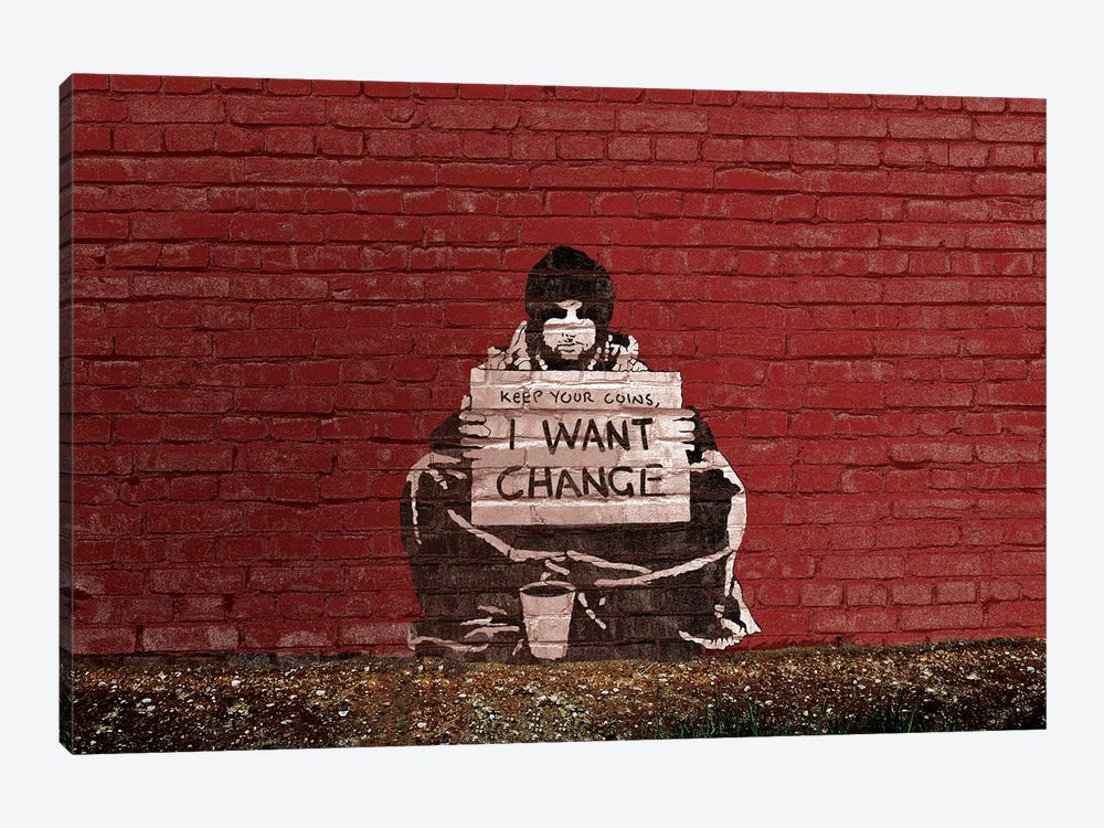 Keep Your Coins. I Want Change By Meek by Banksy 1-piece Canvas Wall Art