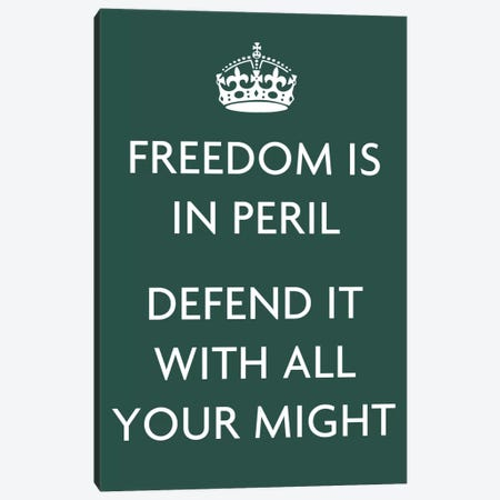 Freedom Is In Peril, Defend It with All Your Might Canvas Print #5019} Canvas Art