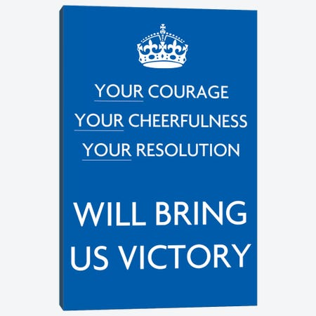 Your Courage Your Cheerfulness Canvas Print #5024} Canvas Artwork