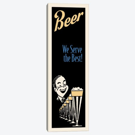 """""""We Serve The Best!"""" Vintage Beer Advertisement Canvas Print #5334} by Retro Series Canvas Wall Art"""
