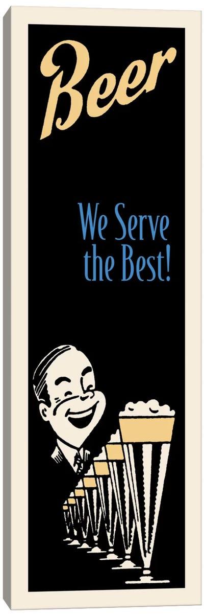 """We Serve The Best!"" Vintage Beer Advertisement Canvas Art Print"