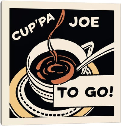 """Cup'pa Joe, To Go!"" Vintage Coffee Advertisement Canvas Art Print"