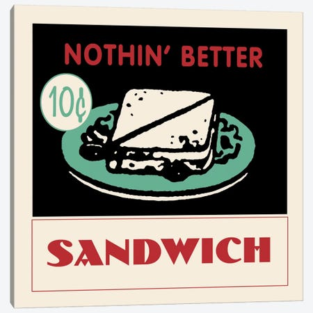 """Nothin' Better"" Vintage Sandwich Advertisement Canvas Print #5338} by Retro Series Art Print"