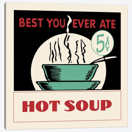 Hot Soup - Vintage Ad Poster Canvas Print #5339} by Retro Series Canvas Art Print