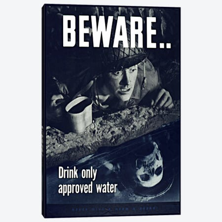 Beware: Drink Only Approved Water (WWII Vintage Poster) Canvas Print #8800} by Unknown Artist Canvas Art