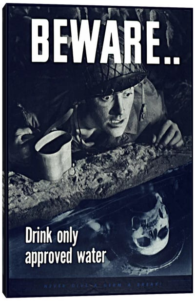 Beware: Drink Only Approved Water (WWII Vintage Poster) Canvas Art