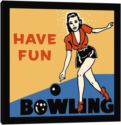 Have Fun Bowling Canvas Art Print