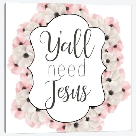Yall Need Jesus Canvas Print #ABL11} by Ann Bailey Art Print