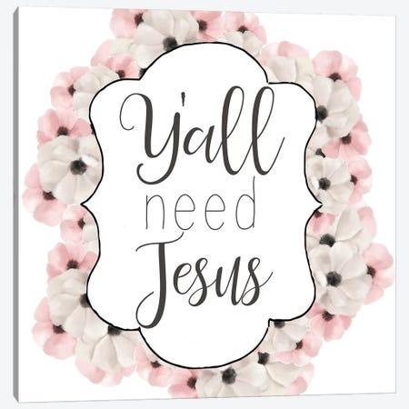 Yall Need Jesus Canvas Print #ABL11} by Ann Bailey Art Print