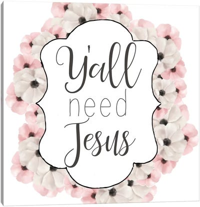Yall Need Jesus Canvas Art Print