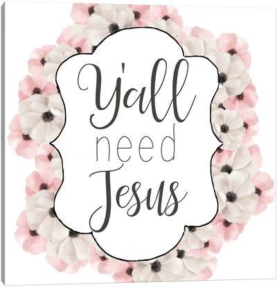 Yall Need Jesus Canvas Art Print