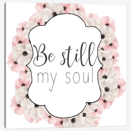 Be Still My Soul Canvas Print #ABL20} by Ann Bailey Canvas Artwork