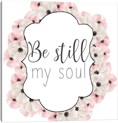 Be Still My Soul Canvas Art Print