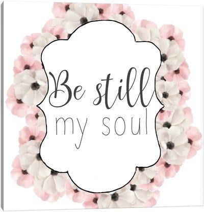 Be Still My Soul Canvas Art Print