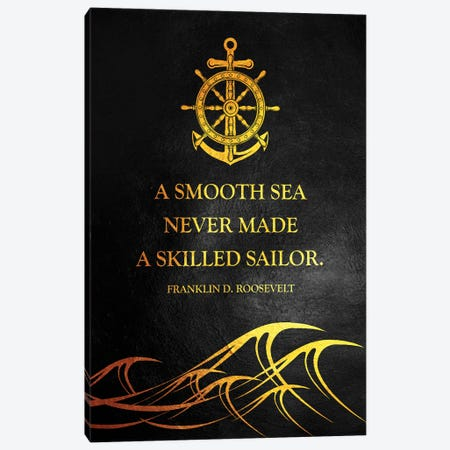 A Smooth Sea Never Made A Skilled Sailor Canvas Print #ABV141} by Adrian Baldovino Canvas Art