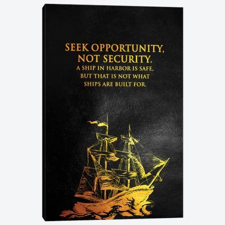 Seek Opportunity Not Security Canvas Print #ABV923} by Adrian Baldovino Canvas Artwork