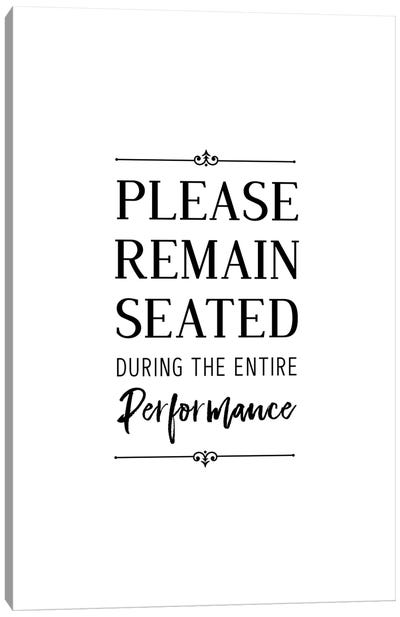 Please Remain Seated Canvas Art Print