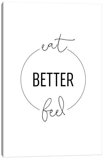 Eat Better Feel Better Canvas Art Print