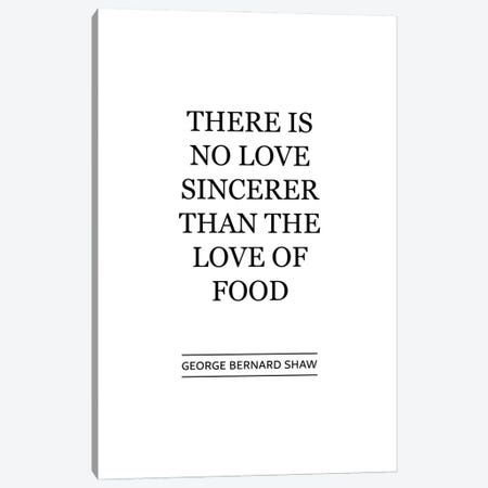 There Is No Sincerer Love Than The Love Of Food Canvas Print #ACE83} by Alchera Design Posters Canvas Wall Art