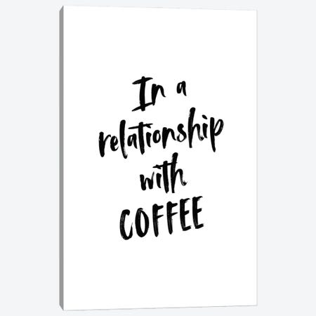 In A Relationship With Coffee Canvas Print #ACE84} by Alchera Design Posters Art Print
