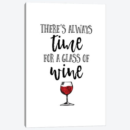 There Is Always Time For A Glass Of Wine Canvas Print #ACE87} by Alchera Design Posters Art Print