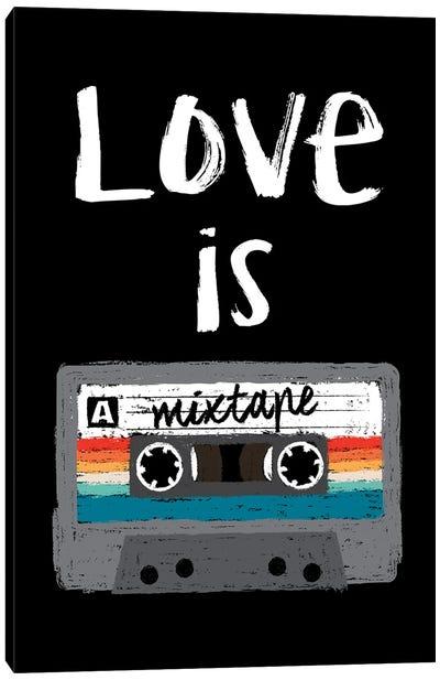 Love Is A Mixtape Canvas Art Print