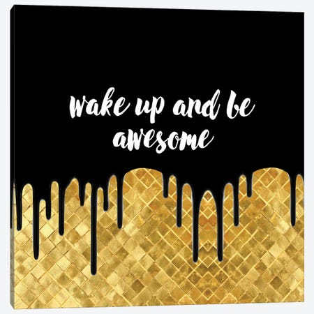 Wake Up And Be Awesome Canvas Print #ACN118} by AtelierConsolo Canvas Print