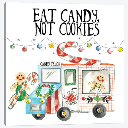 Eat Candy Not Cookies Canvas Print #ADS25} by Ani Del Sol Canvas Artwork