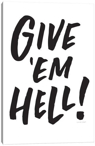 Give Em Hell Canvas Art Print