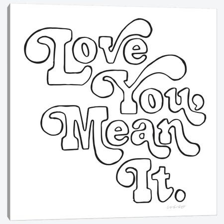 Love You, Mean It Canvas Print #AHW33} by And Here We Are Canvas Art