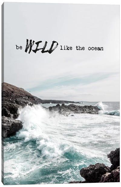 Wild Like The Ocean Canvas Art Print