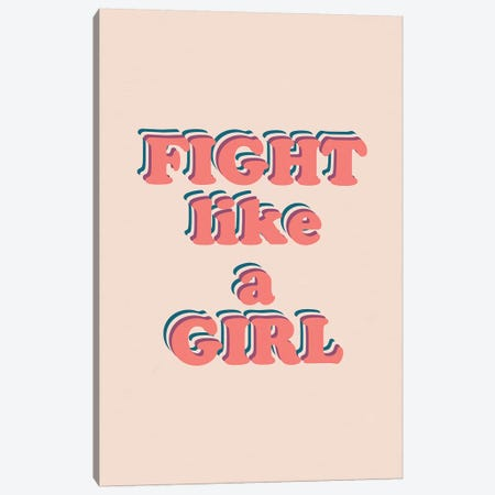 Fight Like A Girl Canvas Print #ALG25} by Alisa Galitsyna Canvas Print