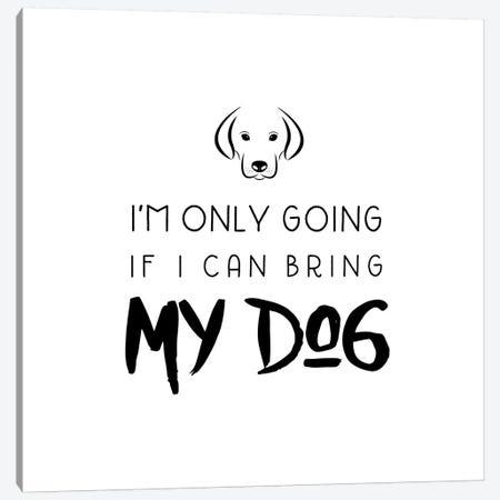 Bring My Dog Canvas Print #AMD16} by Amanda Murray Canvas Artwork