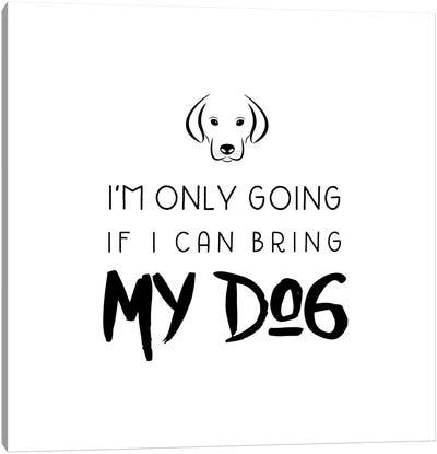 Bring My Dog Canvas Art Print
