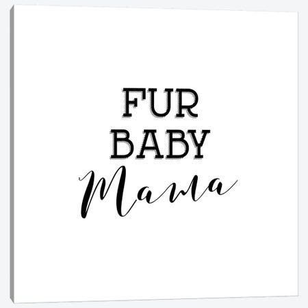 Fur Baby Mama Canvas Print #AMD21} by Amanda Murray Canvas Artwork