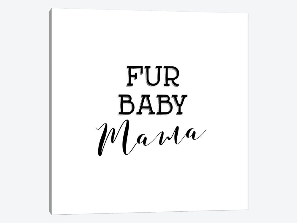Fur Baby Mama by Amanda Murray 1-piece Art Print