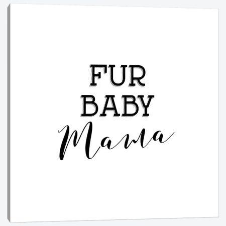 Fur Baby Mama Canvas Print #AMD21} by Amanda Murray Canvas Artwork