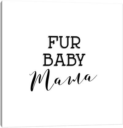 Fur Baby Mama Canvas Art Print