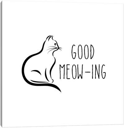 Good Meow-Ing Canvas Art Print