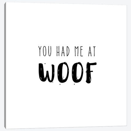 Had Me At Woof Canvas Print #AMD27} by Amanda Murray Canvas Art Print