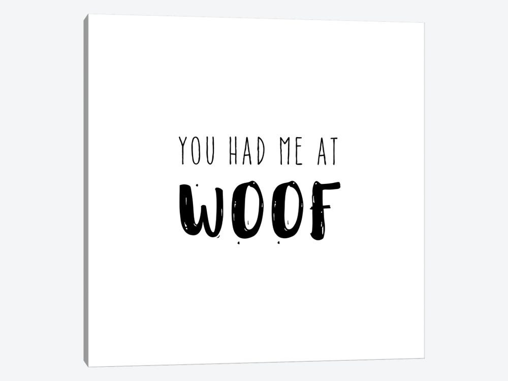 Had Me At Woof by Amanda Murray 1-piece Canvas Print