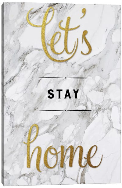 Let's Stay Home Canvas Art Print