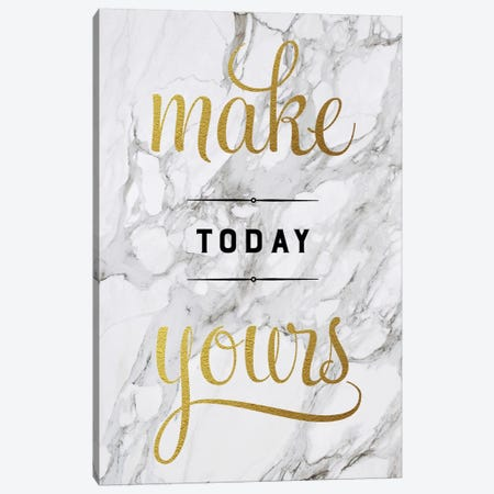 Make Today Yours Canvas Print #AMD33} by Amanda Murray Canvas Art Print
