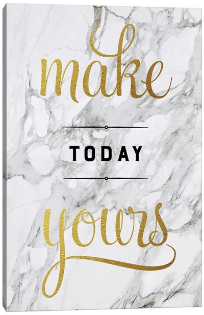 Make Today Yours Canvas Art Print