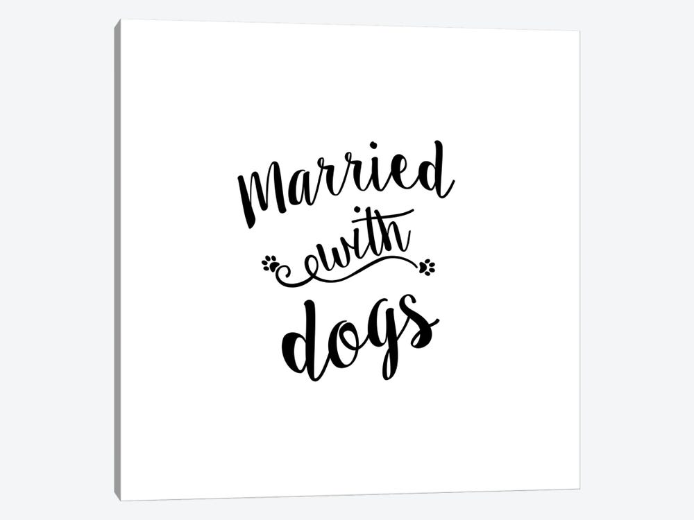 Married With Dogs by Amanda Murray 1-piece Art Print